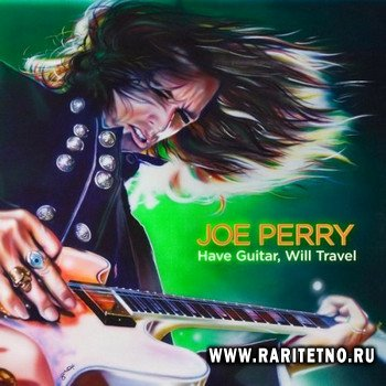 Joe Perry - Have Guitar, Will Travel  2009