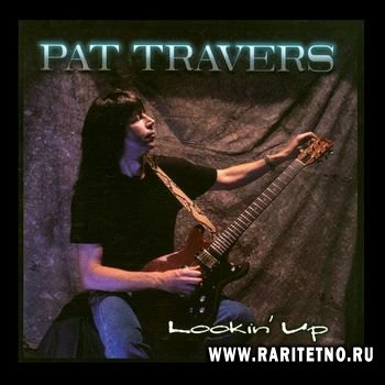 Pat Travers - Lookin' Up 1996