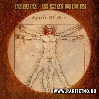 Bob Catley - Spirit Of Man 2006