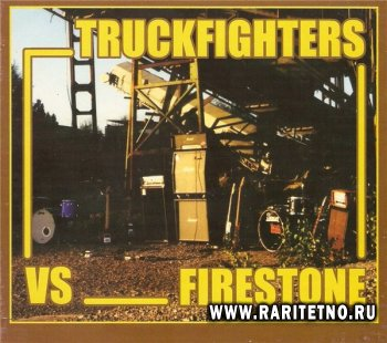 Truckfighters vs Firestone- Fuzzsplit Of The Century (Split) 2003