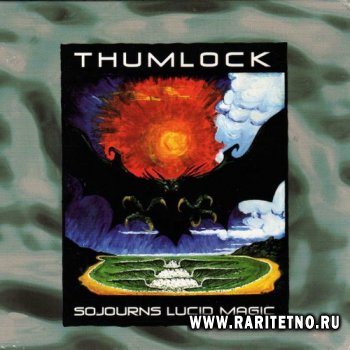 Thumlock - Sojourns Lucid Magic 2002
