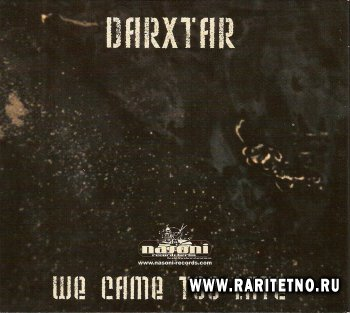 DarXtar - We Came too Late 2005
