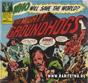 The Groundhogs - Who Will Save The World? The Mighty Groundhogs! 1972