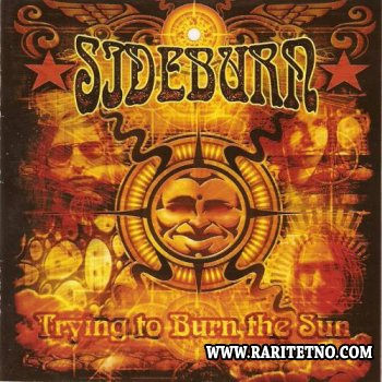 Sideburn - Trying to Burn the Sun 2002