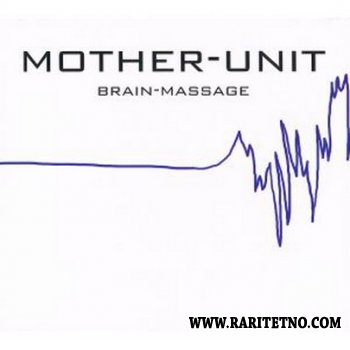 Mother-Unit - Brain-Massage  2010