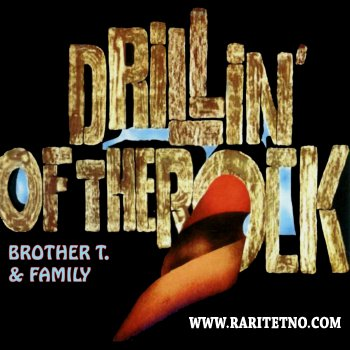 Brother T. & Family - Drillin' Of The Rock 1970