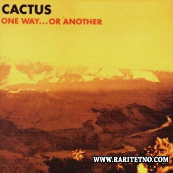 Cactus - One Way...Or Another 1971