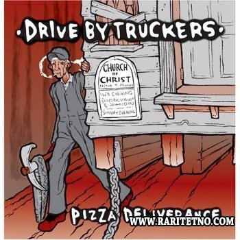 Drive By Truckers - Pizza Deliverance 1999