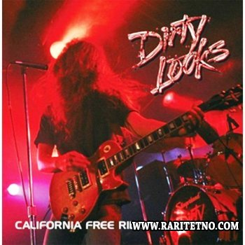 Dirty Looks - California Free Ride 2008