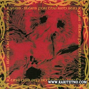 Kyuss - Blues for the Red Sun 1992