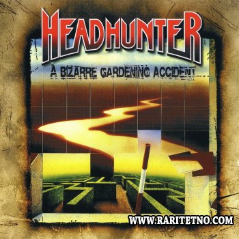 Headhunter - A Bizarre Gardening Accident 1992