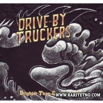 Drive By Truckers - Brighter Than Creation's Dark 2008