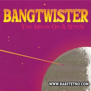 Bangtwister - The Moon on a Stick 2001
