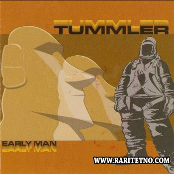 Tummler - Early Man 2002