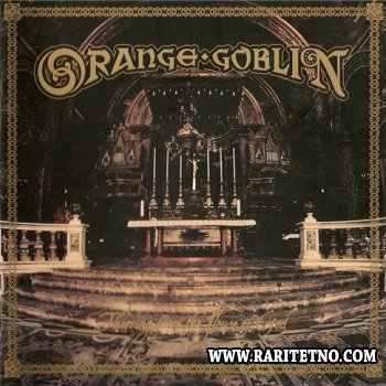 Orange Goblin - Thieving from the House of God 2003