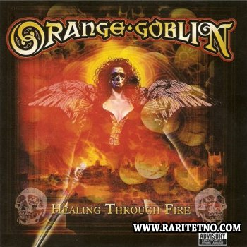 Orange Goblin - Healing Through Fire 2007