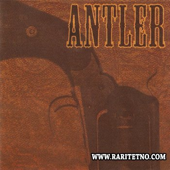 Antler - Nothing That A Bullet Couldn't Cure 2006