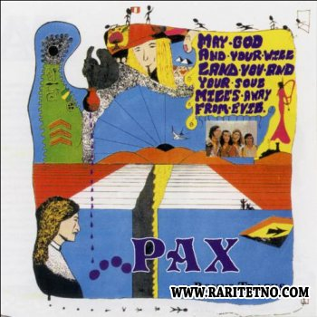 Pax - May God And Your Will Land You And Your Love Miles Away From Evil 1970