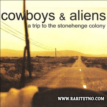 Cowboys & Aliens - A Trip to the Stonehenge Colony 2001