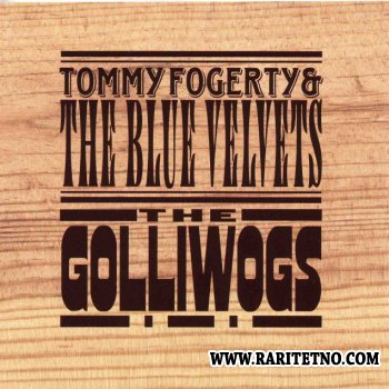 Tommy Fogerty & The Blue Velvets, The Golliwogs - Pre-Creedence 1961-1967