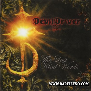 Devildriver - The Last Kind Words 2007