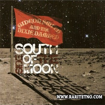Gideon Smith & The Dixie Damned - Southside Of The Moon 2008