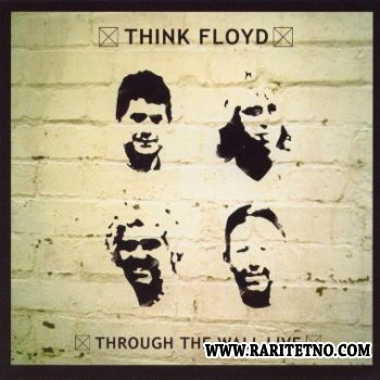 Think Floyd - Throud The Wall Life 2005
