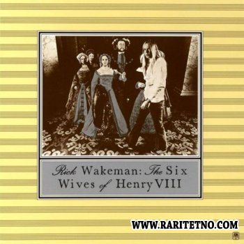 Rick Wakeman - The Six Wives of Henry VIII 1973