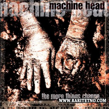 Machine Head - The More Things Change... 1997