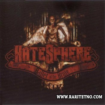 HateSphere - Ballet of the Brute 2004