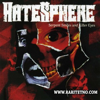 HateSphere - Serpent Smiles and Killer Eyes 2007