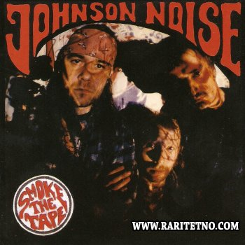 Johnson Noise - Smoke the Tape 1996 (2004)