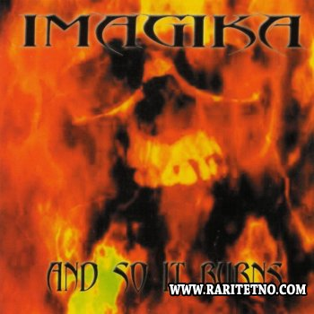 Imagika - And So It Burns 2001