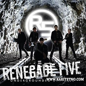 Renegade Five - Undergrounded Universe 2009