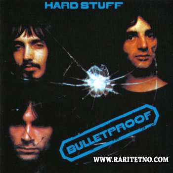 Hard Stuff - Bulletproof 1972
