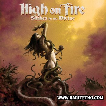 High On Fire - Snakes For The Divine 2010