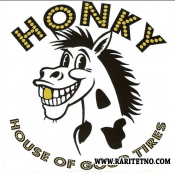 Honky -  House of Good Tires 2001