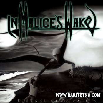 In Malice's Wake - Eternal Nightfall 2008