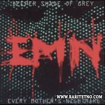 Every Mother's Nightmare - Deeper Shade Of Grey  2002