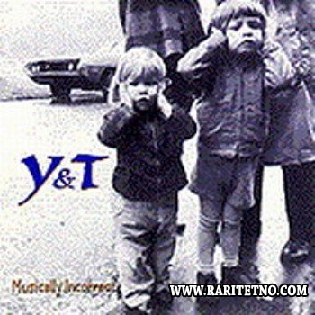 Yesterday & Today (Y & T) - Musically Incorrect 1995