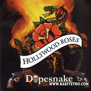 Hollywood Roses - Dopesnake 2007