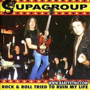 Supagroup - Rock & Roll Tried to Ruin My Life 2001
