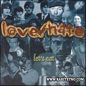 Love/Hate - Let's Eat 1999