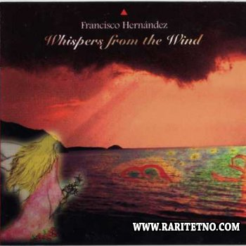 Francisco Hernandez - Whispers From The Wind 1998