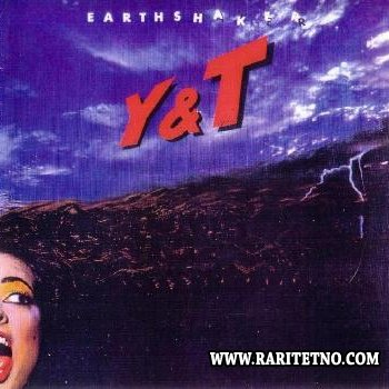Yesterday & Today (Y & T) - Earthshaker 1981