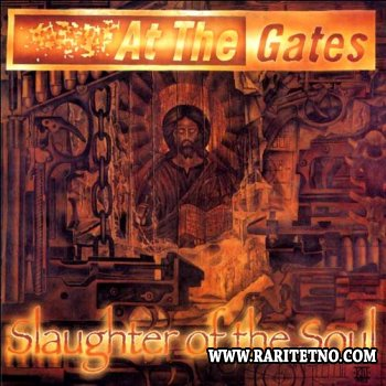 At The Gates - Slaughter Of The Soul 1995