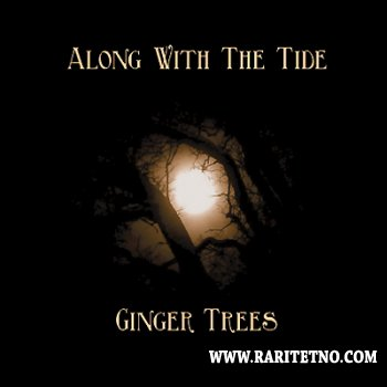 Ginger Trees - Along With The Tide 2011