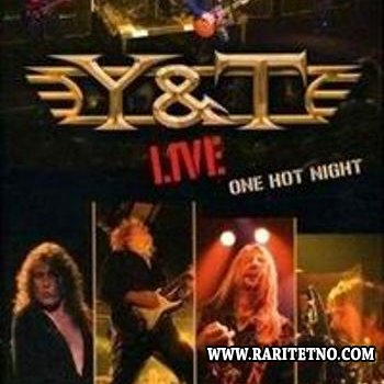Y&T - One Hot Night 2007