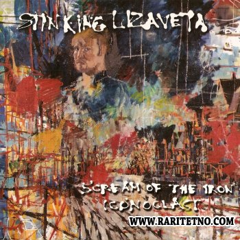 Stinking Lizaveta - Scream Of The Iron Iconoclast 2007