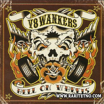 V8 Wankers - Hell on Wheels 2007